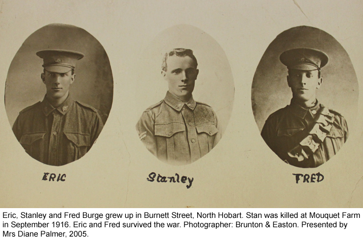 Eric, Stanley and Fred Burge who grew up in Burnett Street, North Hobart. Eric and Fred survived the war.