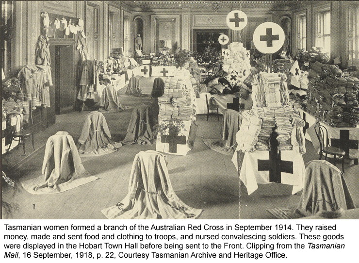 Tasmanian women formed a branch of the Australian Red Cross in September 1914. They raised money, made and sent food and clothing to troops.